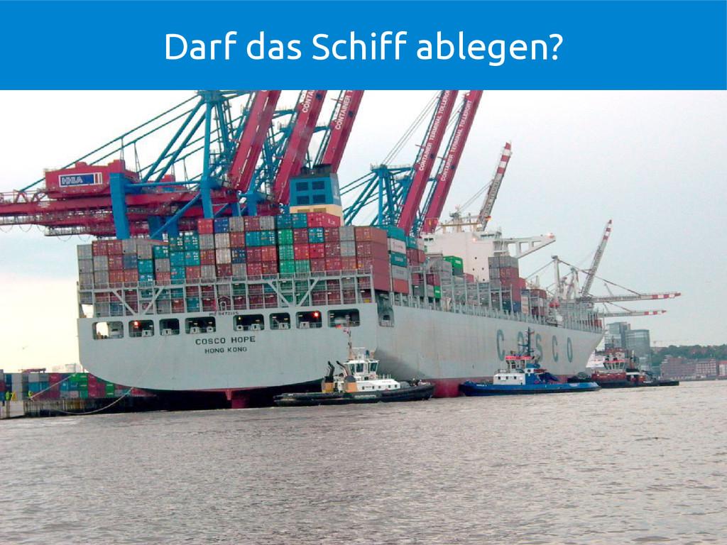 Darf das Schiff ablegen?