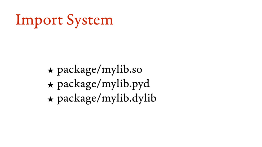 Import System ★ package/mylib.so ★ package/myli...
