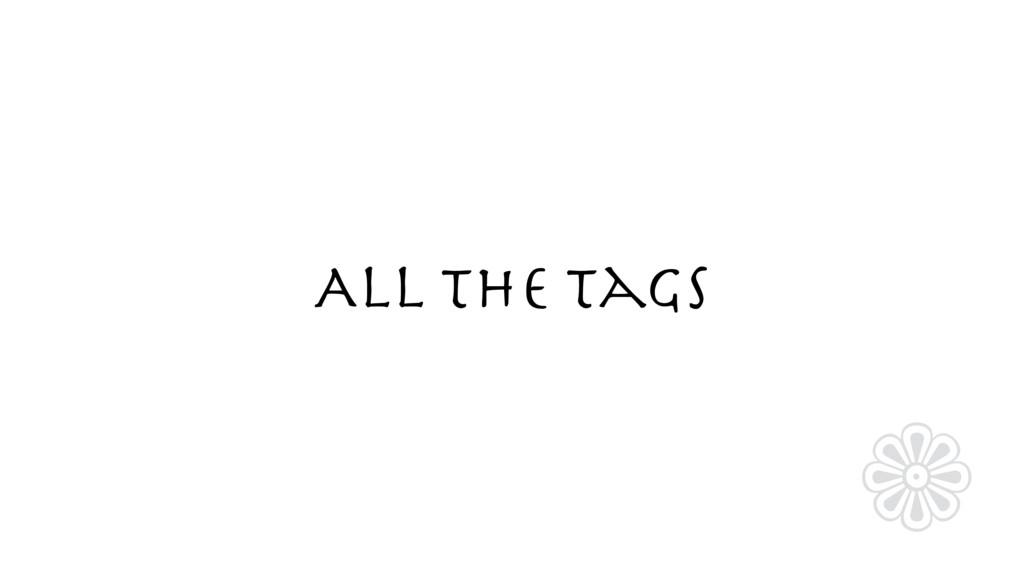 All The Tags ❁
