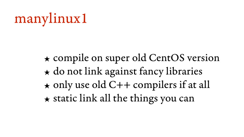 manylinux1 ★ compile on super old CentOS versio...