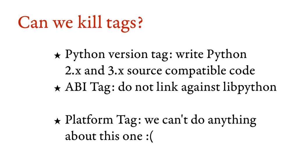 Can we kill tags? ★ Python version tag: write P...
