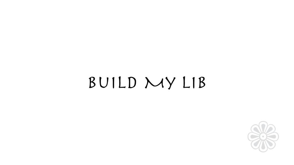 Build My Lib ❁