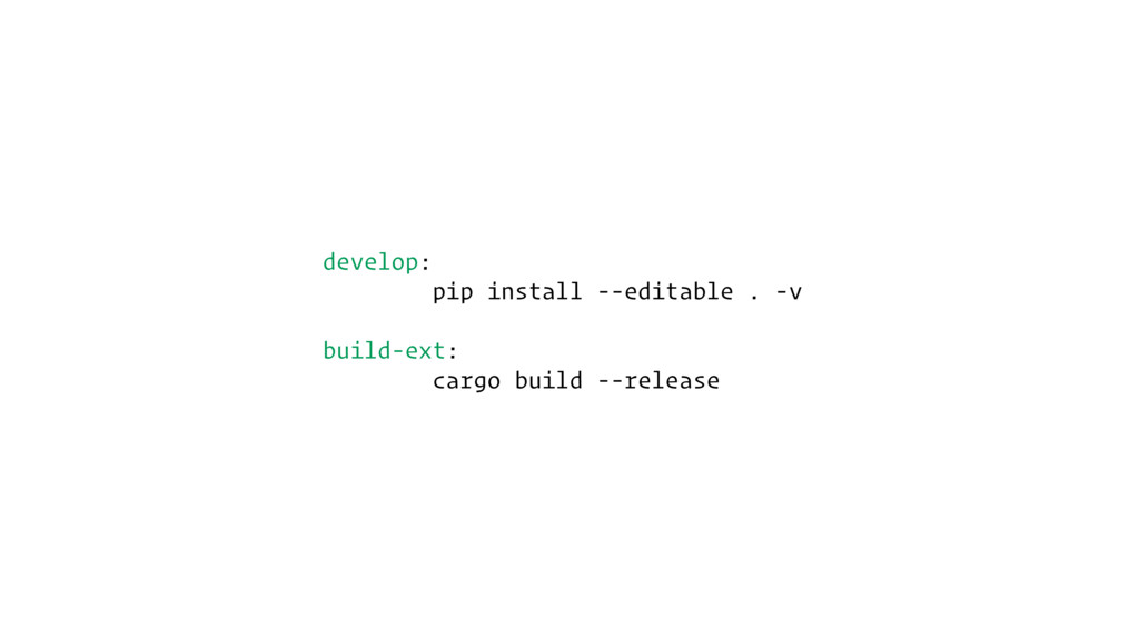 develop: pip install --editable . -v build-ext:...