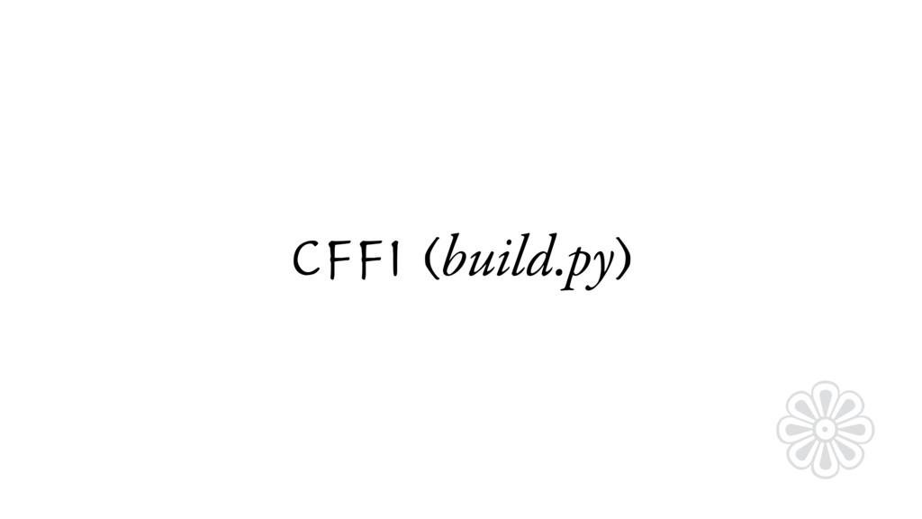 CFFI (build.py) ❁