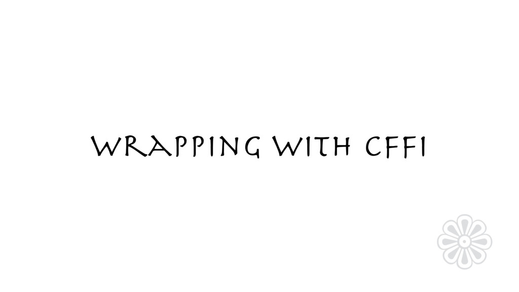Wrapping with CFFI ❁