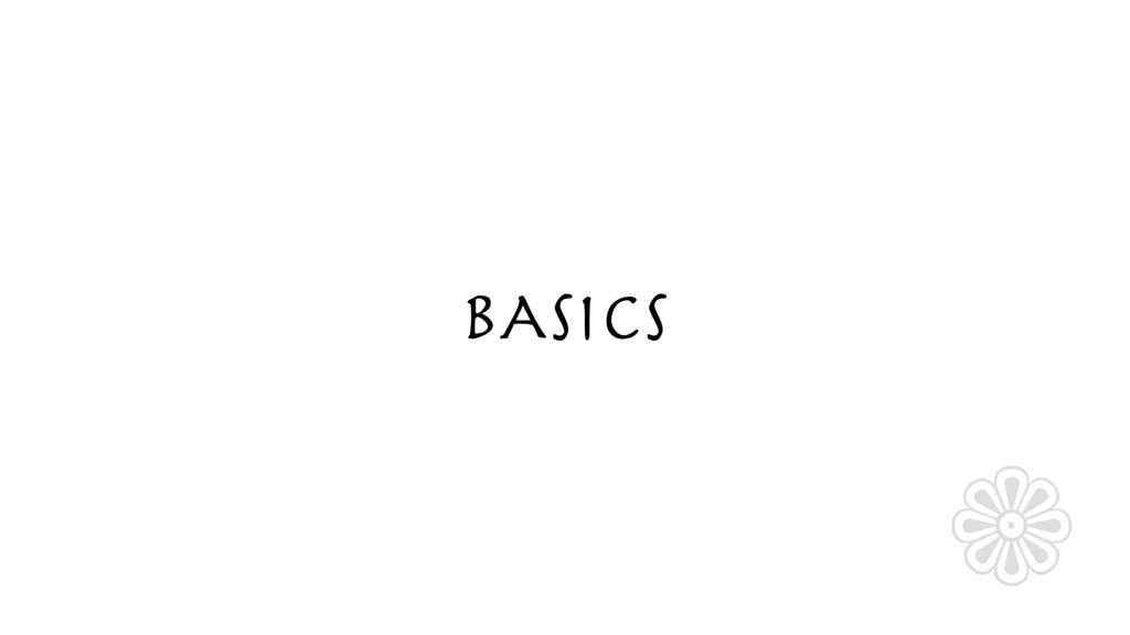 BASICS ❁