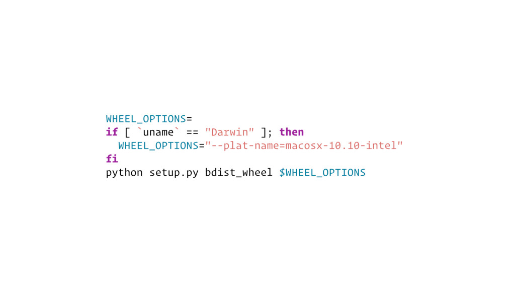 "WHEEL_OPTIONS= if [ `uname` == ""Darwin"" ]; then..."
