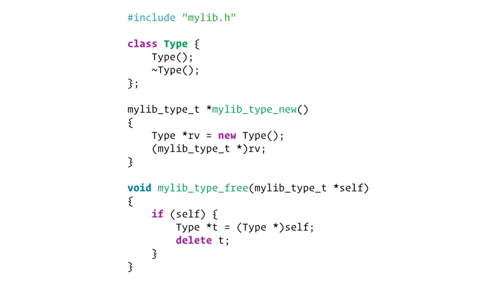 "#include ""mylib.h"" class Type { Type(); ~Type()..."
