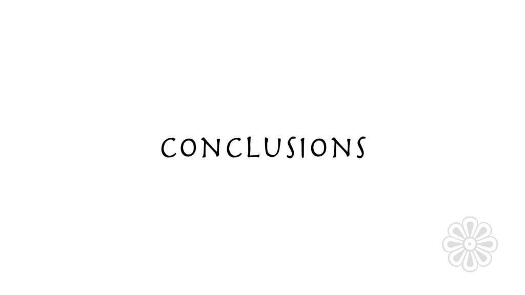 Conclusions ❁