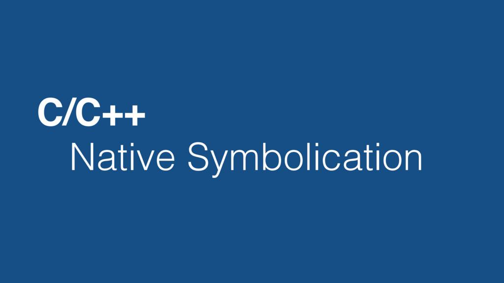 Native Symbolication C/C++