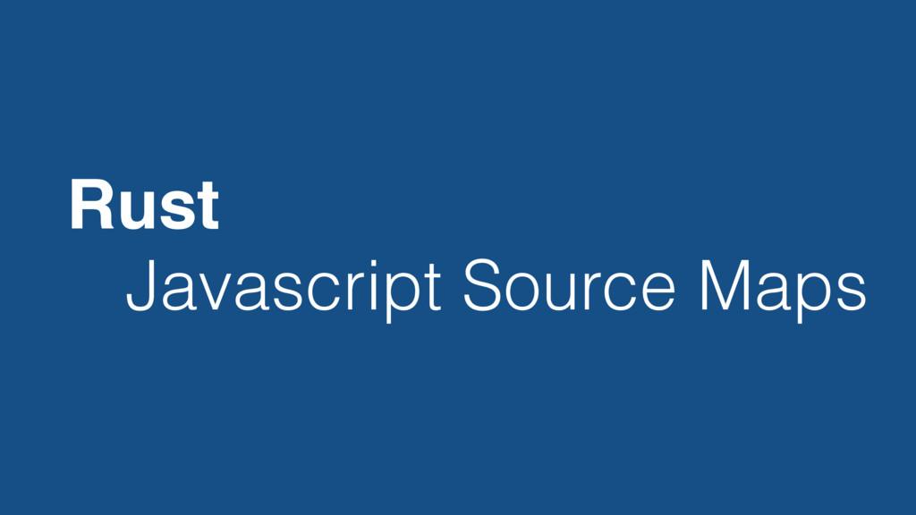 Javascript Source Maps Rust