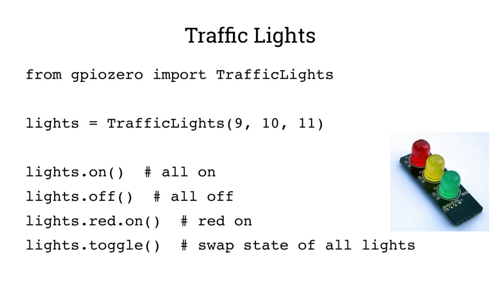 Traffic Lights from gpiozero import TrafficLigh...