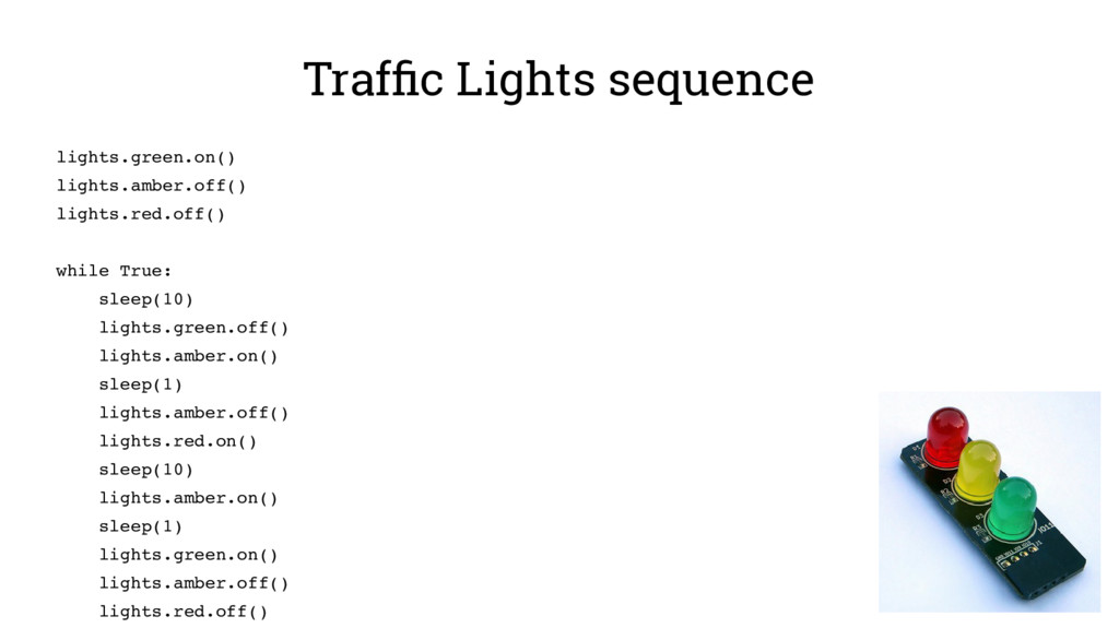 Traffic Lights sequence lights.green.on() light...