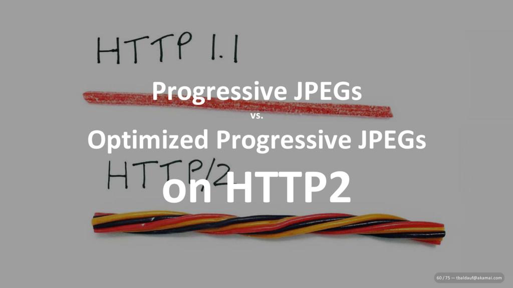 Progressive JPEGs vs. Optimized Progressive JPE...