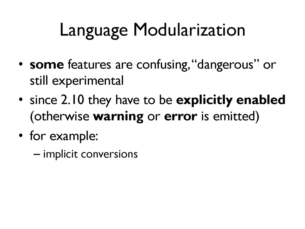 Language Modularization •  some features are co...