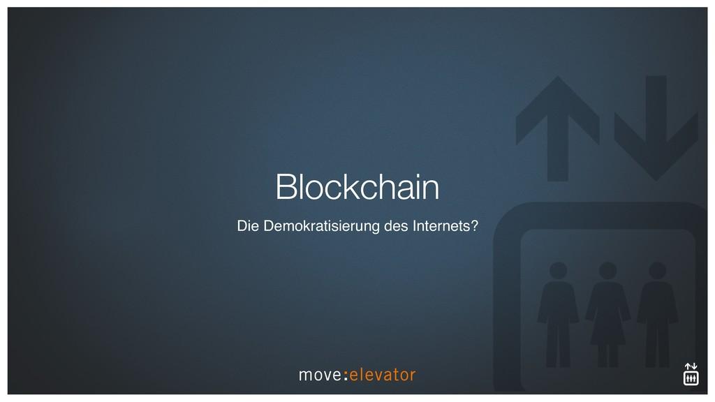 Blockchain Die Demokratisierung des Internets?