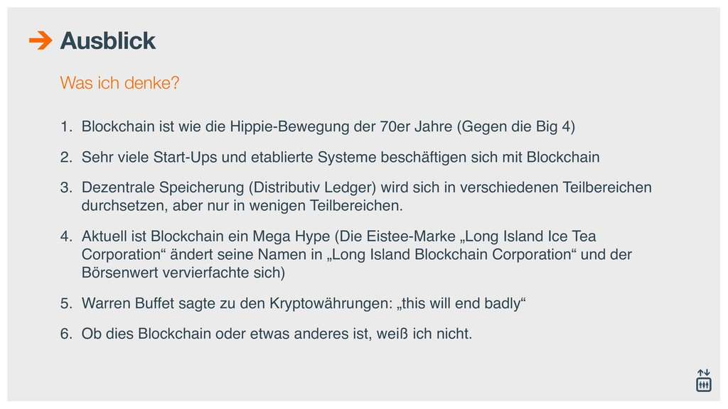 Ausblick Was ich denke? 1. Blockchain ist wie d...