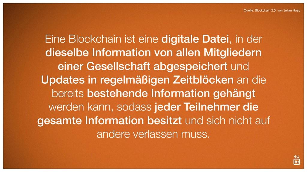 Eine Blockchain ist eine digitale Datei, in der...