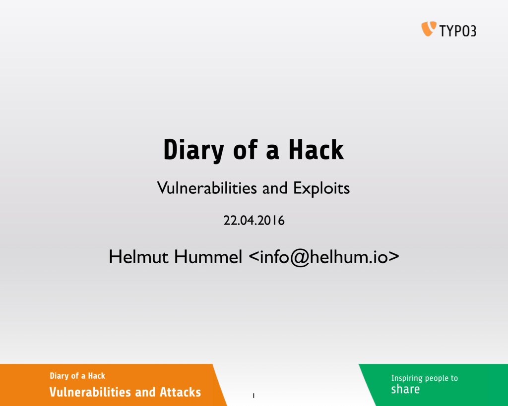 Inspiring people to share Diary of a Hack Vulne...