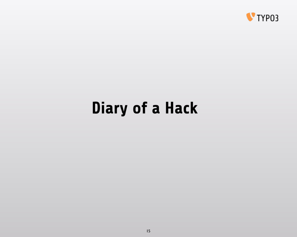 Diary of a Hack 15