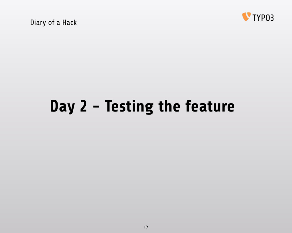Diary of a Hack Day 2 - Testing the feature 19