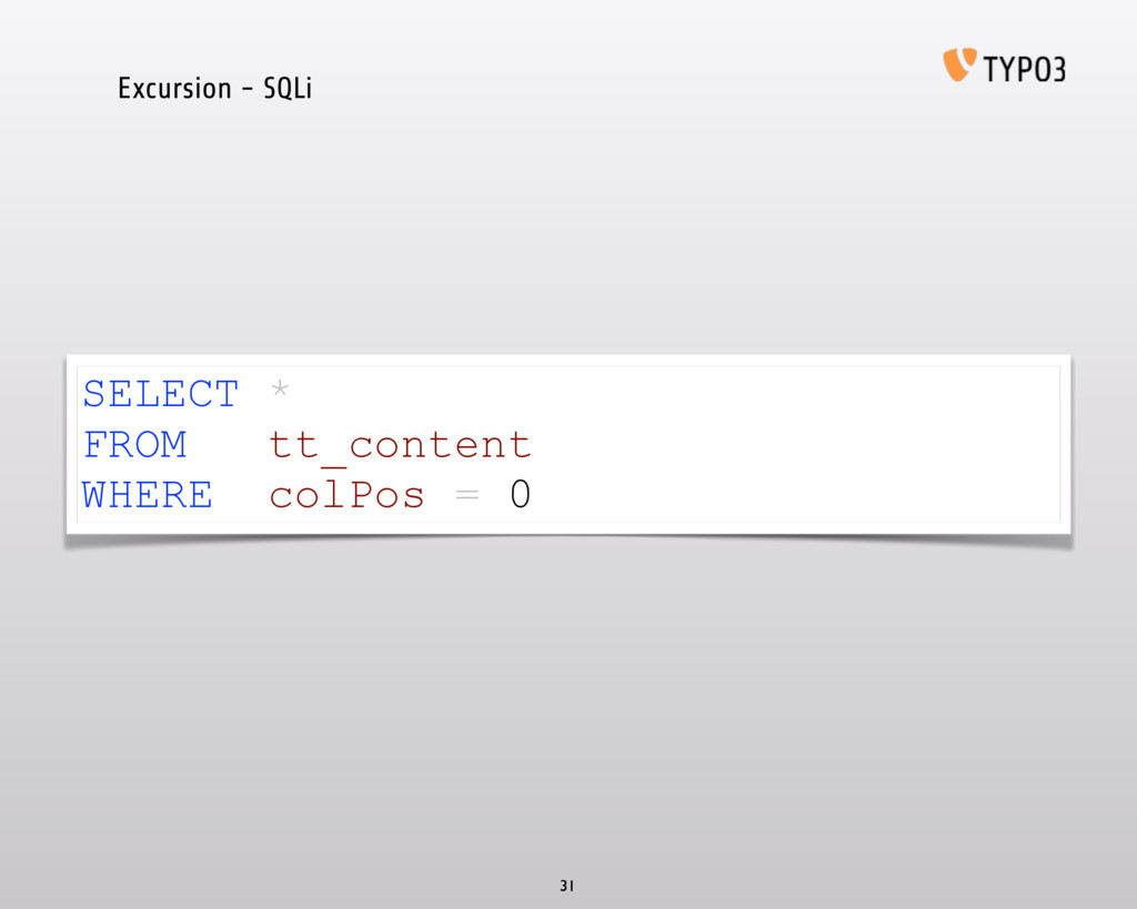 Excursion - SQLi 31 SELECT * FROM tt_content WH...