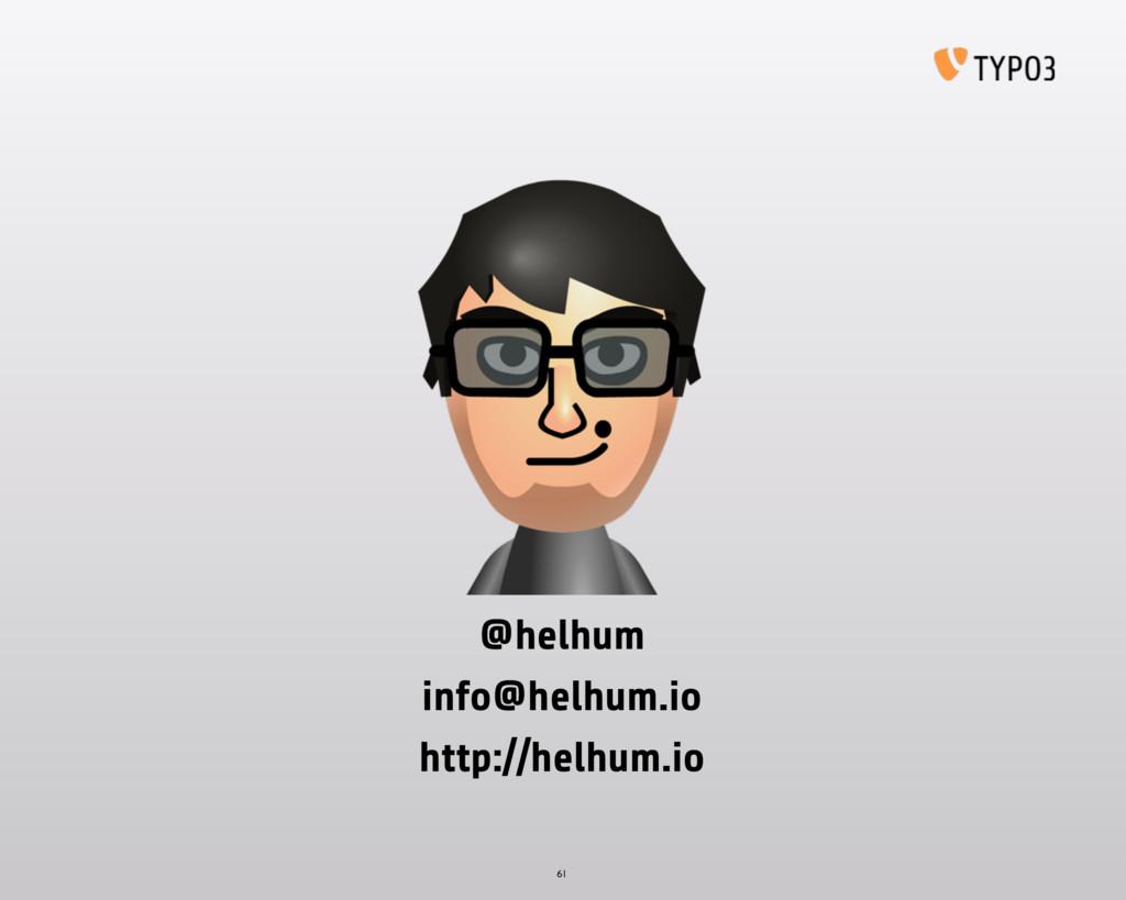 61 @helhum http://helhum.io info@helhum.io