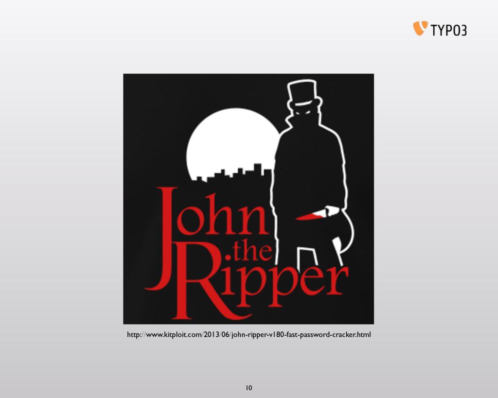 10 http://www.kitploit.com/2013/06/john-ripper-...