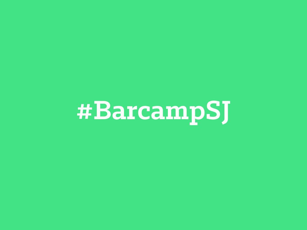 #BarcampSJ