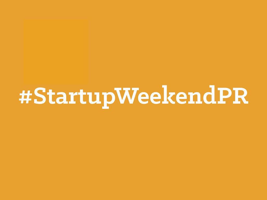 #StartupWeekendPR