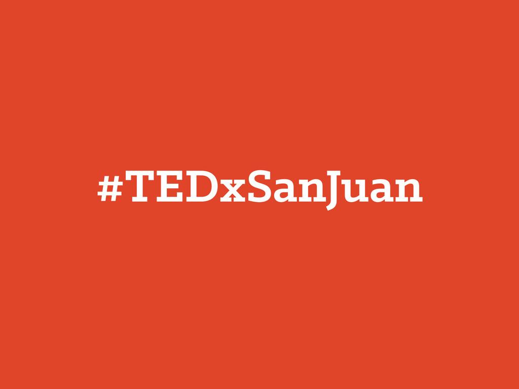 #TEDxSanJuan