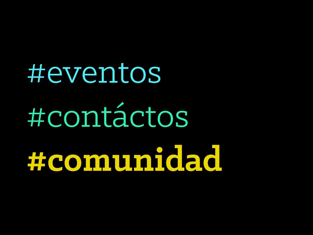 #eventos #contáctos #comunidad