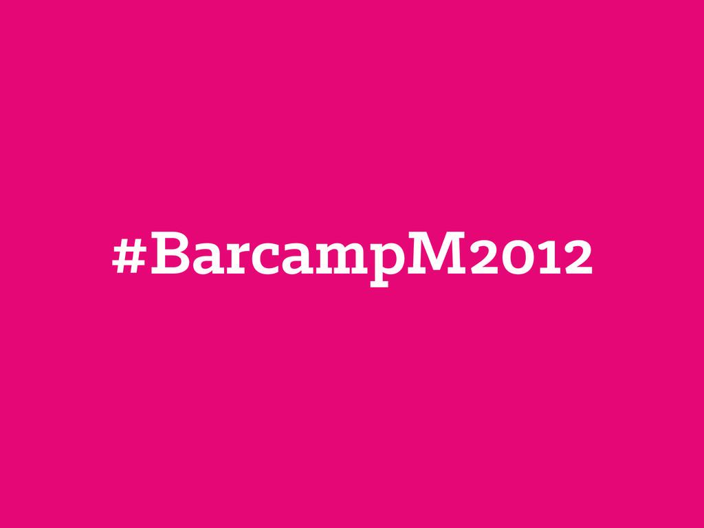 #BarcampM2012