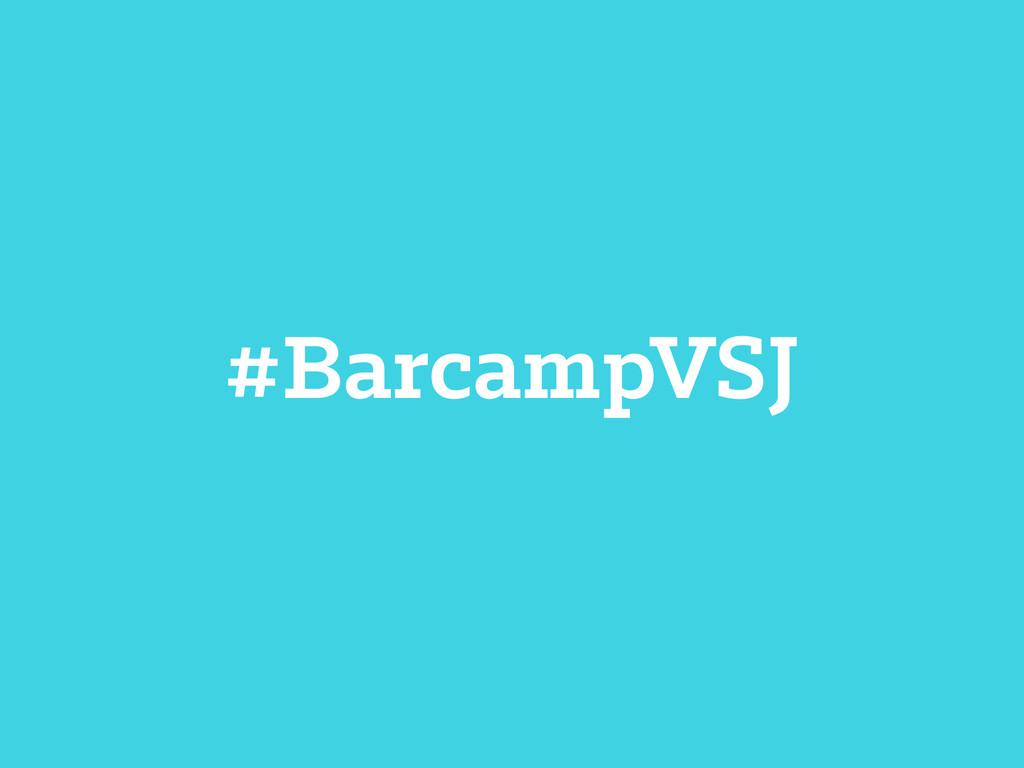 #BarcampVSJ