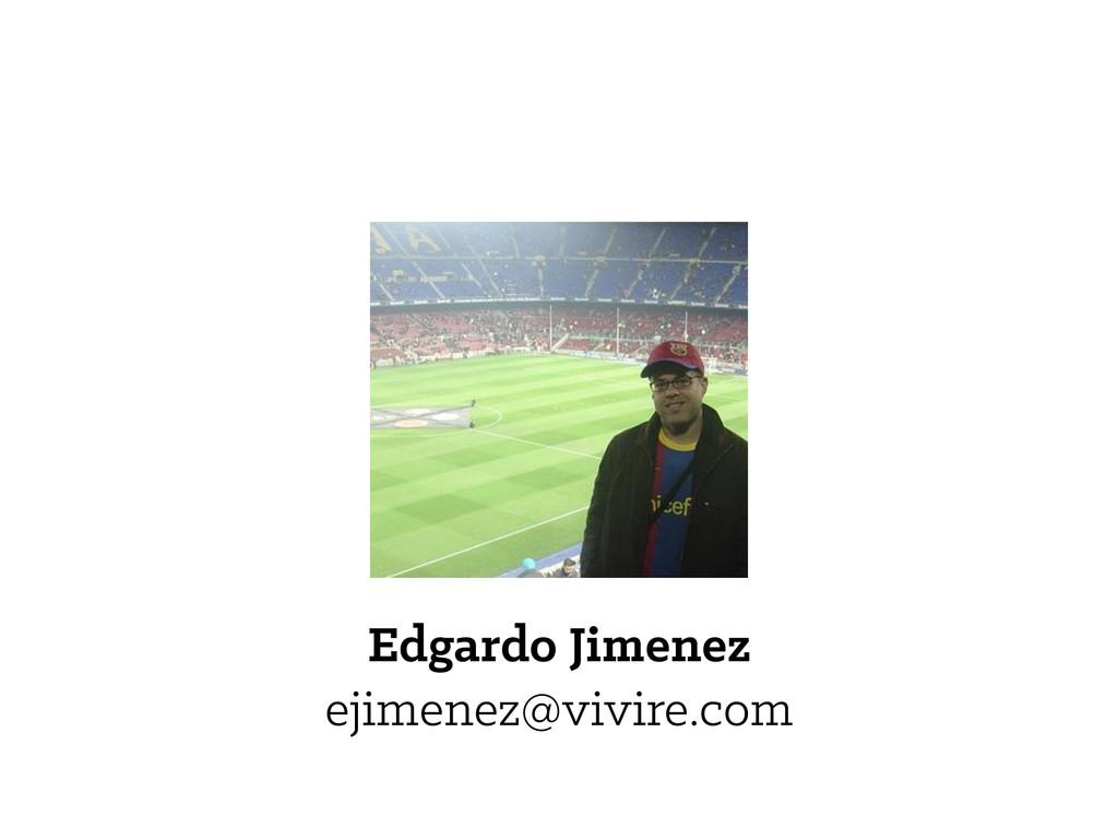 Edgardo Jimenez ejimenez@vivire.com