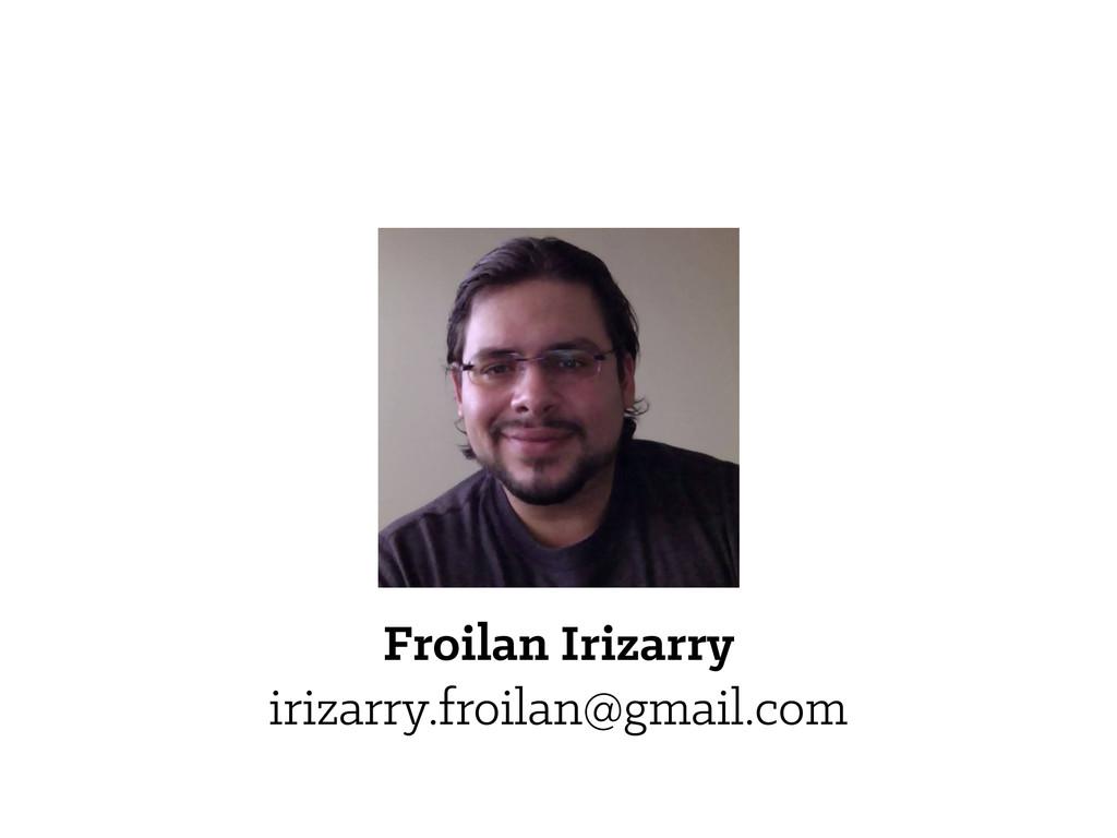 Froilan Irizarry irizarry.froilan@gmail.com