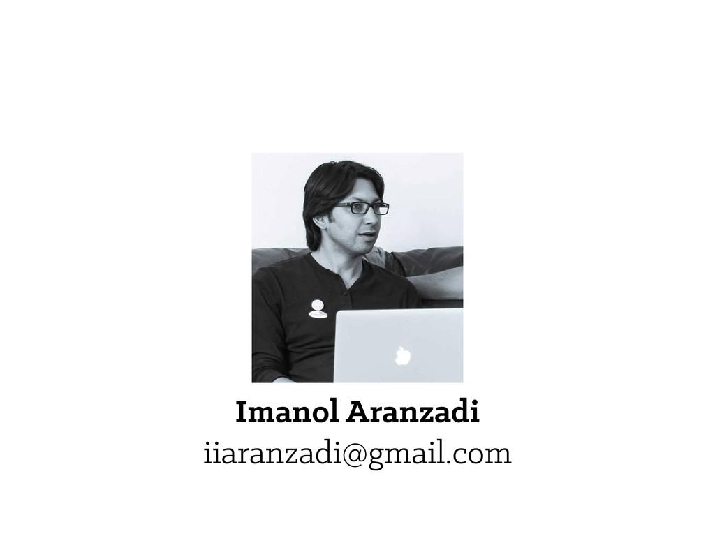 Imanol Aranzadi iiaranzadi@gmail.com