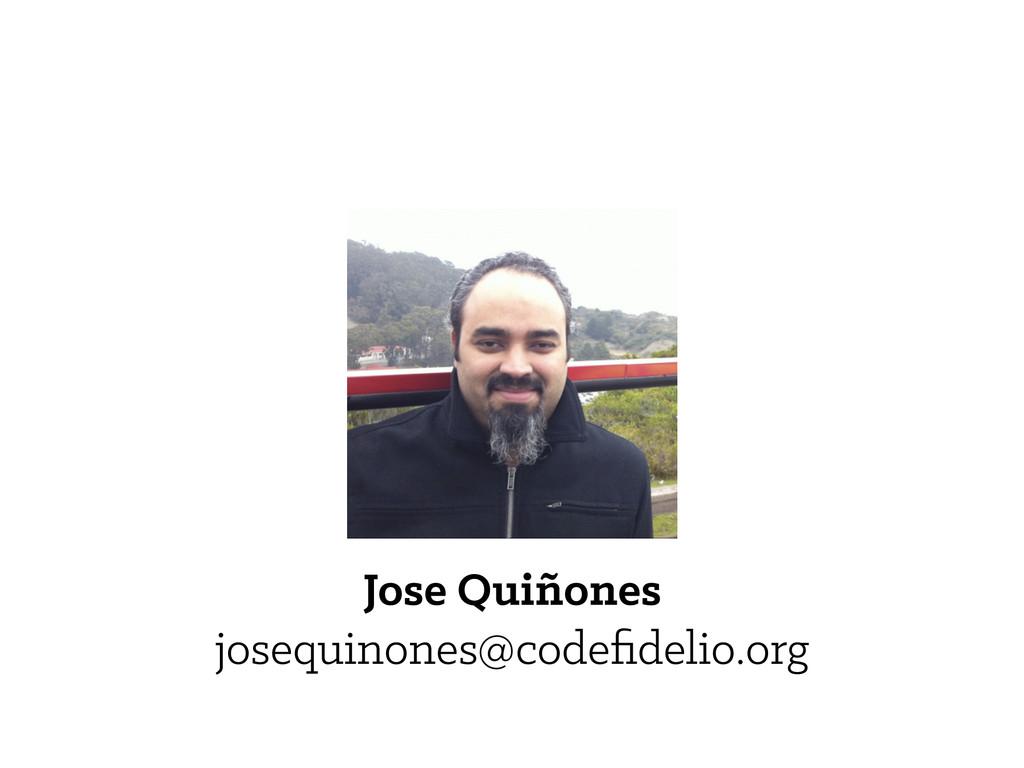 Jose Quiñones josequinones@codefidelio.org