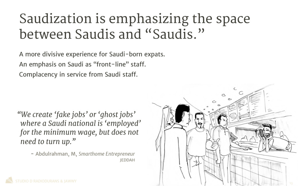 Saudization is emphasizing the space between Sa...