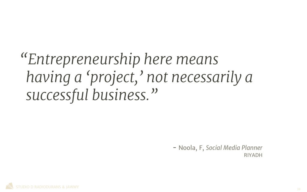 """""""Entrepreneurship here means having a 'project,..."""