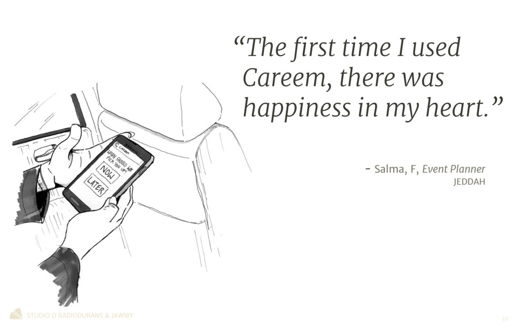 """""""The first time I used Careem, there was happine..."""