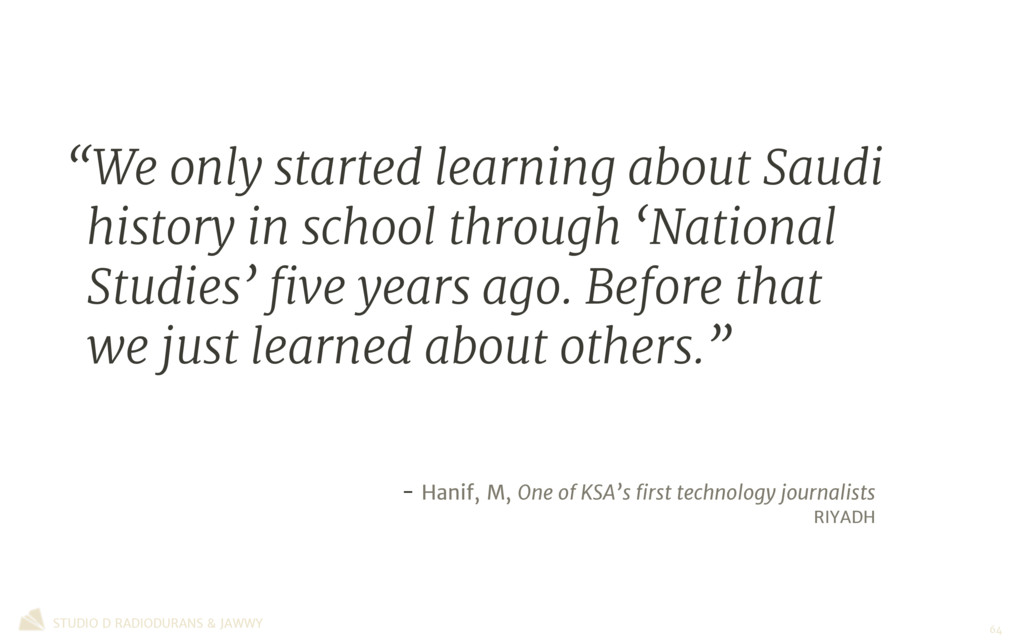 """""""We only started learning about Saudi history i..."""