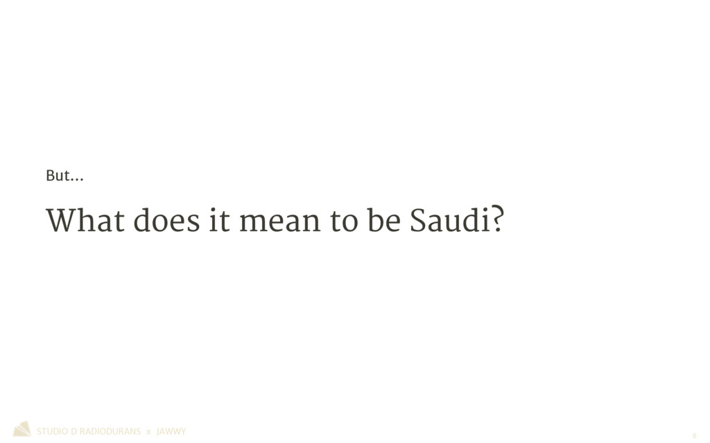 What does it mean to be Saudi? But… STUDIO D RA...
