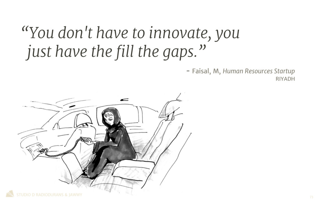 """""""You don't have to innovate, you just have the ..."""