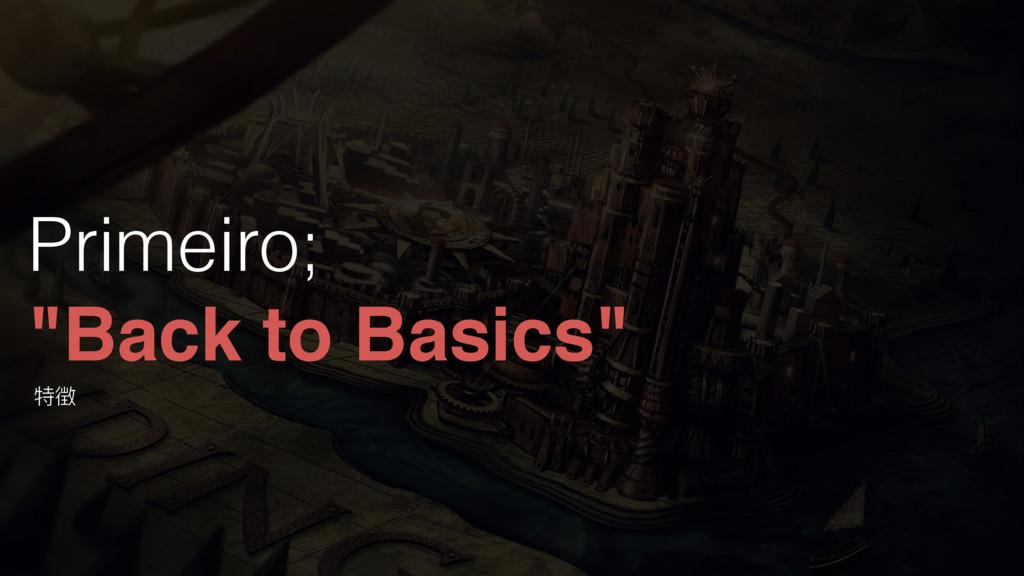 "Primeiro; ""Back to Basics"" ᇙ䖀"