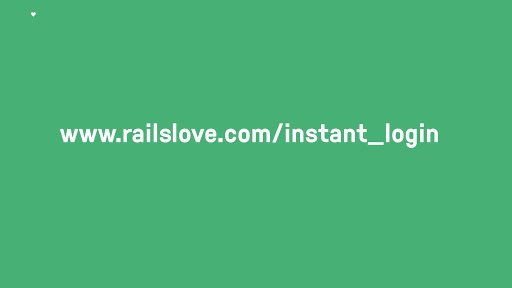 www.railslove.com/instant_login