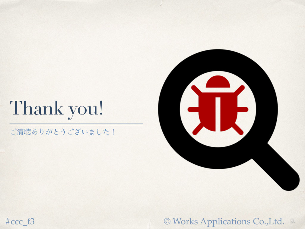 © Works Applications Co.,Ltd. #ccc_f3 Thank you...