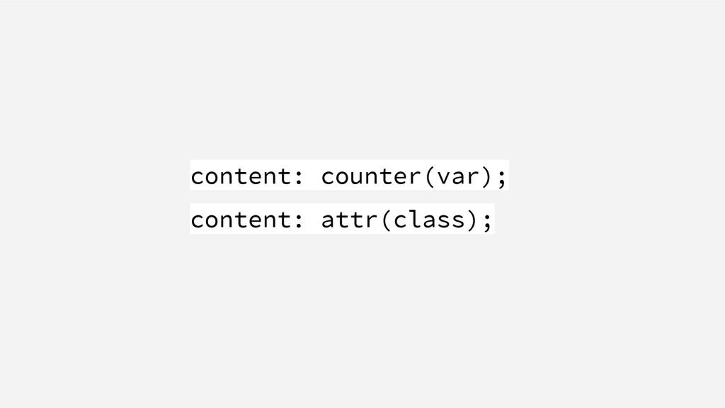 content: counter(var); content: attr(class);