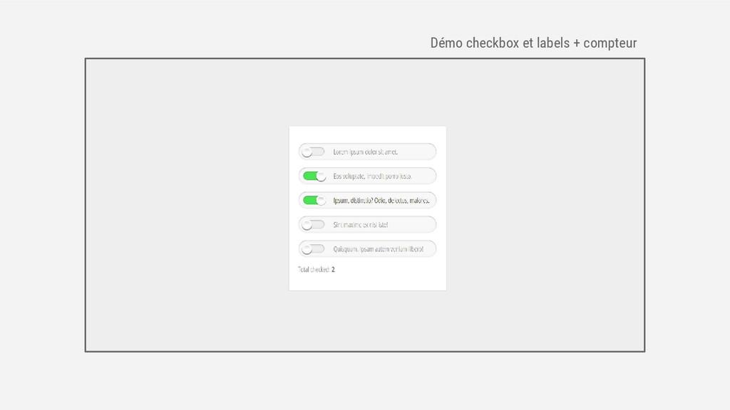 Démo checkbox et labels + compteur