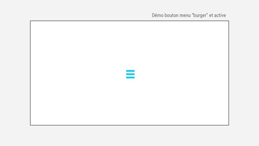 """Démo bouton menu """"burger"""" et active"""